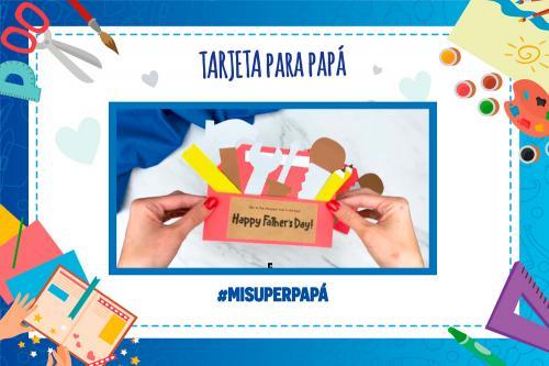¿Cómo hacer en casa una tarjeta para mi #SuperPapá?