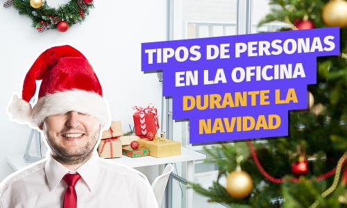 Tipos de personas en la oficina durante el mes navideño
